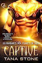Captive: Une romance de science-fiction extra-terrestre et militaire (Les Barbares de la planète de sable t. 2)