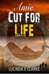 Amie: CUT FOR LIFE (Amie in Africa Book 4) Kindle Edition