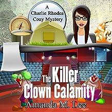 The Killer Clown Calamity: A Charlie Rhodes Cozy Mystery, Book 7