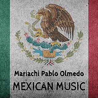 Mexican Music: Best Mariachi Music. Traditional & Popular Mexican Songs, Rancheras & Corridos