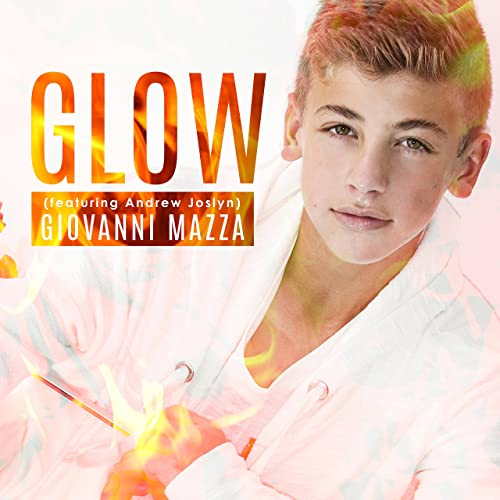Glow by Giovanni Mazza feat  Andrew Joslyn on Amazon Music - Amazon com