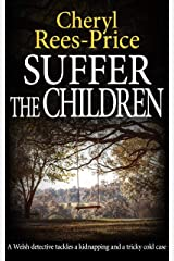 Suffer the Children: A Welsh detective tackles a kidnapping and a tricky cold case (DI Winter Meadows Book 3) Kindle Edition