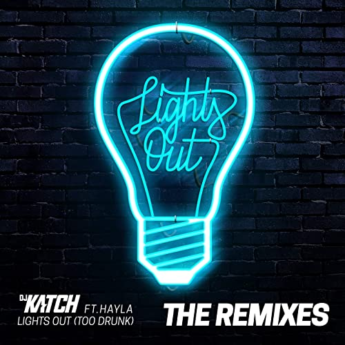 Lights Out (Too Drunk) [feat. Hayla] [The Remixes] [Explicit]