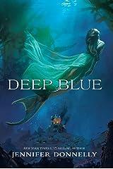 Waterfire Saga, Book One: Deep Blue Kindle Edition