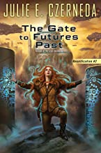 The Gate To Futures Past (Reunification Book 2)