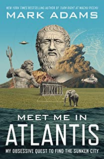 Meet Me in Atlantis: My Obsessive Quest to Find the Sunken City