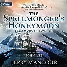 The Spellmonger's Honeymoon: A Spellmonger Novella: The Spellmonger Series, Book 2.5