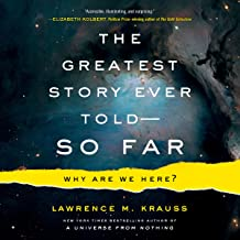 The Greatest Story Ever Told - So Far: Why Are We Here?