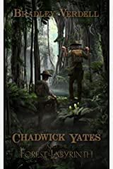 Chadwick Yates and the Forest Labyrinth (The Adventures of Chadwick Yates Book 2) Kindle Edition