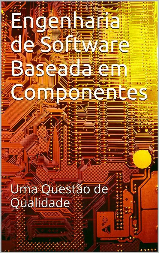 立ち向かう恐ろしいです尋ねるEngenharia de Software Baseada em Componentes: Uma Quest?o de Qualidade (Portuguese Edition)