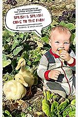 Splish and Splash Come to the Farm (The Adventures of the Little Vegan Farmer) Kindle Edition