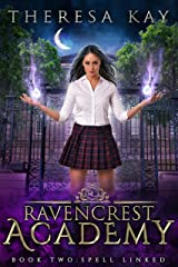 Spell Linked (Ravencrest Academy Book 2) Kindle Edition