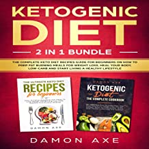 Ketogenic Diet 2 in 1 Bundle: The Complete Keto Diet Recipes Guide for Beginners on How to Prep Fat Burning Meals for Weig...