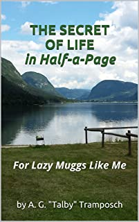 THE SECRET OF LIFE in Half-a-Page for Lazy Muggs Like Me (English Edition)
