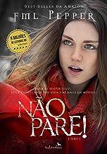 NÃO PARE!: Para se sentir vivo, você entregaria sua vida nas mãos da morte? (NÃO PARE! Livro 1) (Não Pare! : Para se senti...