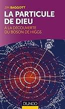 La particule de Dieu: A la découverte du Boson de Higgs (Quai des Sciences) (French Edition)