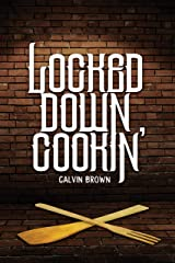 Locked Down Cookin' Kindle Edition