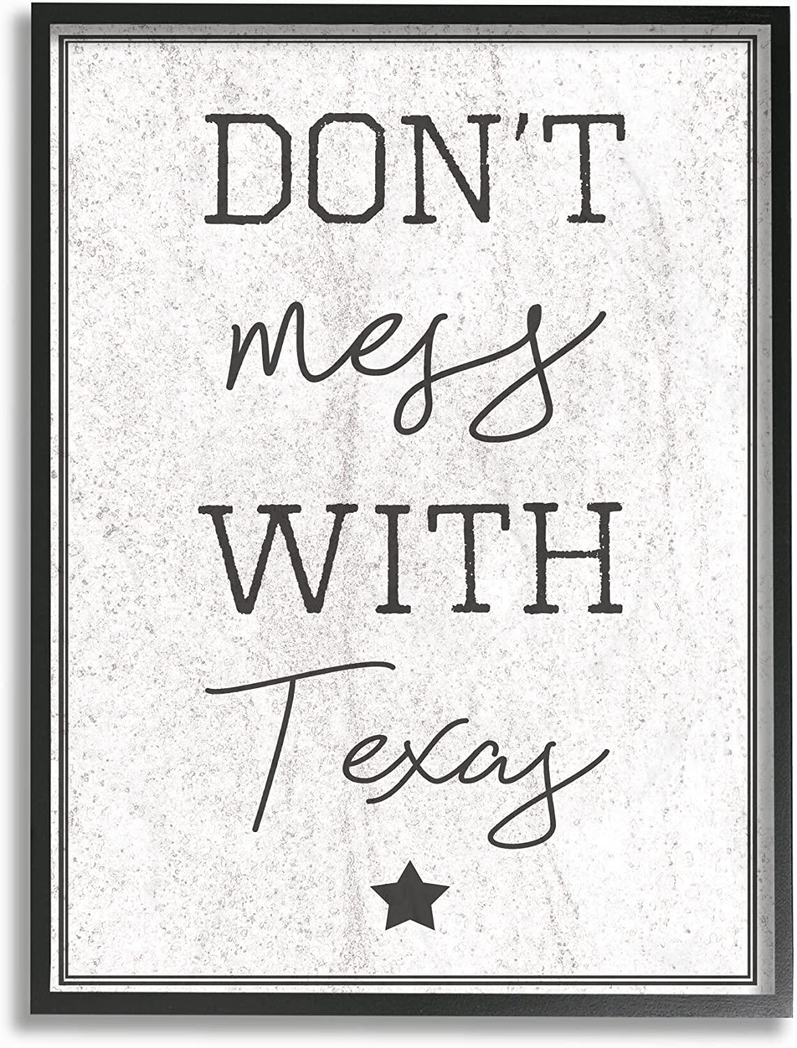 Stupell Industries Don't Mess With Texas Framed Giclee Texturized Art, Proudly Made in USA
