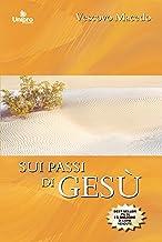 Sui passi di Gesù (Italian Edition)