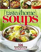 Taste of Home Soups: 326 Heartwarming Family Favorites [Hardcover]