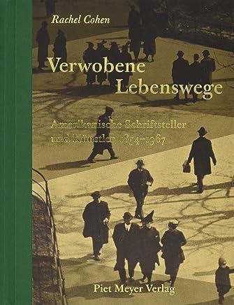 Verwobene Lebenswege: Amerikanische Schriftsteller und Künstler, 1854-1967