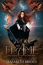 Stroke The Flame: A Reverse Harem Dragon Fantasy (Her Elemental Dragons Book 1)