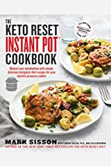 The Keto Reset Instant Pot Cookbook: Reboot Your Metabolism with Simple, Delicious Ketogenic Diet Recipes for Your Electric Pressure Cooker: A Keto Diet Cookbook Kindle Edition
