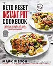 The Keto Reset Instant Pot Cookbook: Reboot Your Metabolism with Simple, Delicious Ketogenic Diet Recipes for Your Electri...