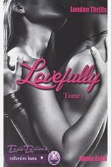 Lovefully : London thrills tome 1 Broché