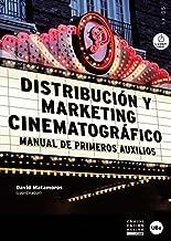 Distribución y marketing cinematográfico. Manual de primeros auxilios (eBook) (Spanish Edition)