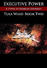 TULA WARS: Executive Power