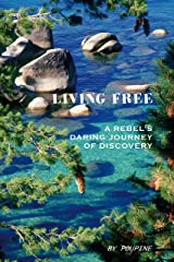 LIVING FREE A Rebel's Daring Journey of Discovery (English Edition) Format Kindle
