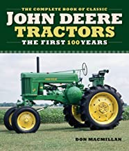 Complete Book of Classic John Deere Tractors: The First 100 Years (Complete Book Series)