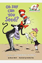 Oh Say Can You Seed?: All About Flowering Plants (Cat in the Hat's Learning Library) Kindle Edition