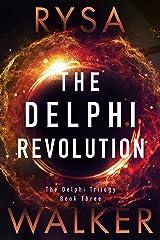 The Delphi Revolution (The Delphi Trilogy Book 3) Kindle Edition