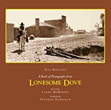 A Book of Photographs from Lonesome Dove (Wittliff Gallery of Southwestern and Mexican Photography)