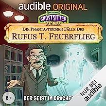Der Geist im Dracheneck - Die phantastischen Fälle des Rufus T. Feuerflieg 8: Ghostsitter Stories