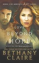 Love Beyond Hope (A Scottish, Time Travel Romance): Book 3 (Morna's Legacy Series)