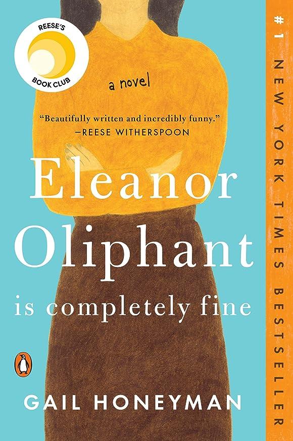 野な深い勤勉なEleanor Oliphant Is Completely Fine: A Novel (English Edition)