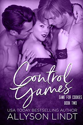 Control Games: A Ménage Romance (Game for Cookies Book 2)