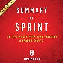 Summary of 'Sprint' by Jake Knapp with John Zeratsky and Braden Kowitz | Includes Analysis