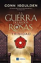La guerra de las Dos Rosas - Trinidad (Spanish Edition)