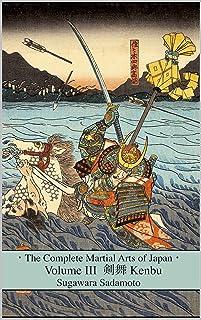 The Complete Martial Arts of Japan Volume Three: Kenbu (Engl