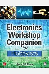 Electronics Workshop Companion for Hobbyists Kindle Edition