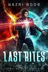 Last Rites (Darkling Mage Book 6) Kindle Edition
