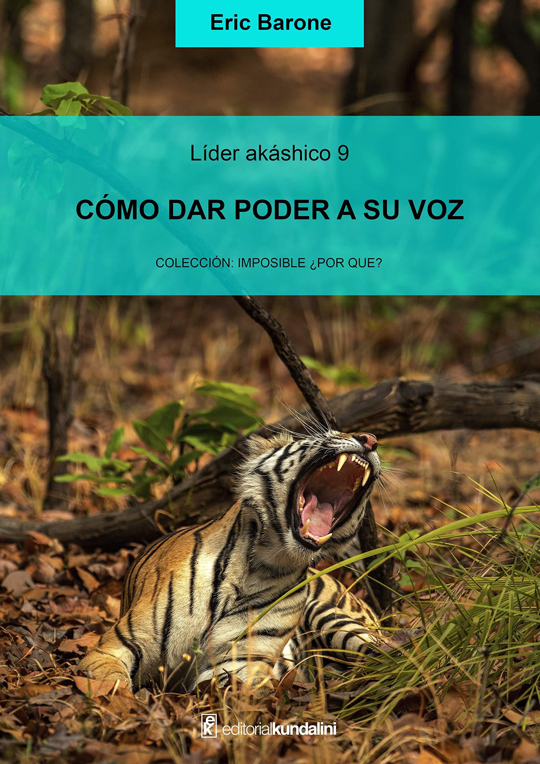 Cómo dar poder a su voz: Líder akáshico 9 (Spanish Edition)