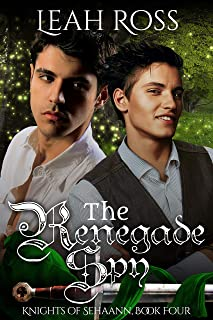 The Renegade Spy: Knights of Sehaann, Book Four (English Edition)
