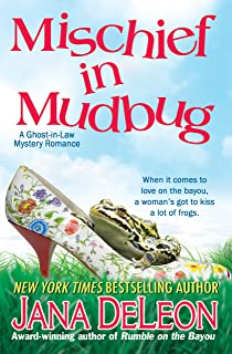 Mischief in Mudbug (Ghost-in-Law Mystery/Romance Book 2)