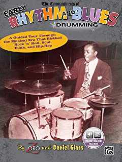 The Commandments of Early Rhythm and Blues Drumming (Book & CD): A Guided Tour Through the Musical Era That Birthed Rock '...