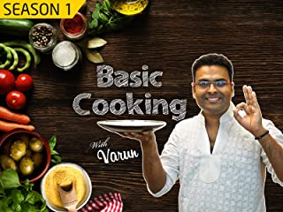 Clip: Basic Cooking With Varun